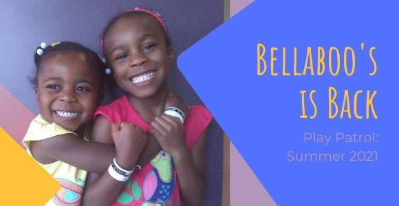 Bellaboo's is Back Play Patrol Summer 2021