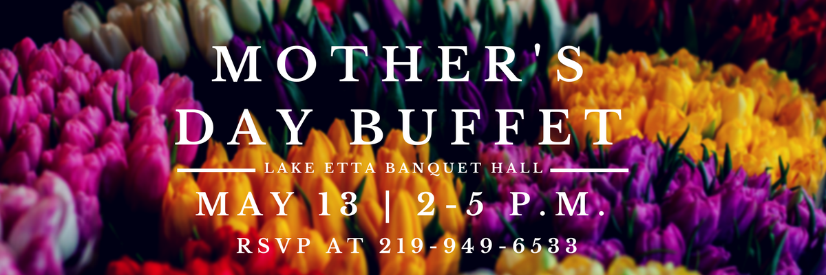 Mother's Day Buffet at Lake Etta May 13